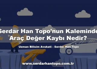 Serdar Han Topo'nun Kaleminden: Araç Değer Kaybı Nedir?
