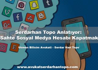 Serdarhan Topo Anlatıyor- Sahte Sosyal Medya Hesabı Kapatmak kck rsm
